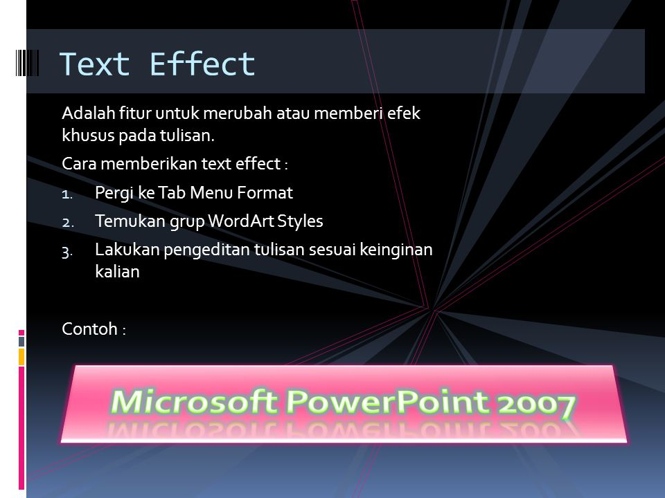 Adalah fitur untuk merubah atau memberi efek khusus pada tulisan.
