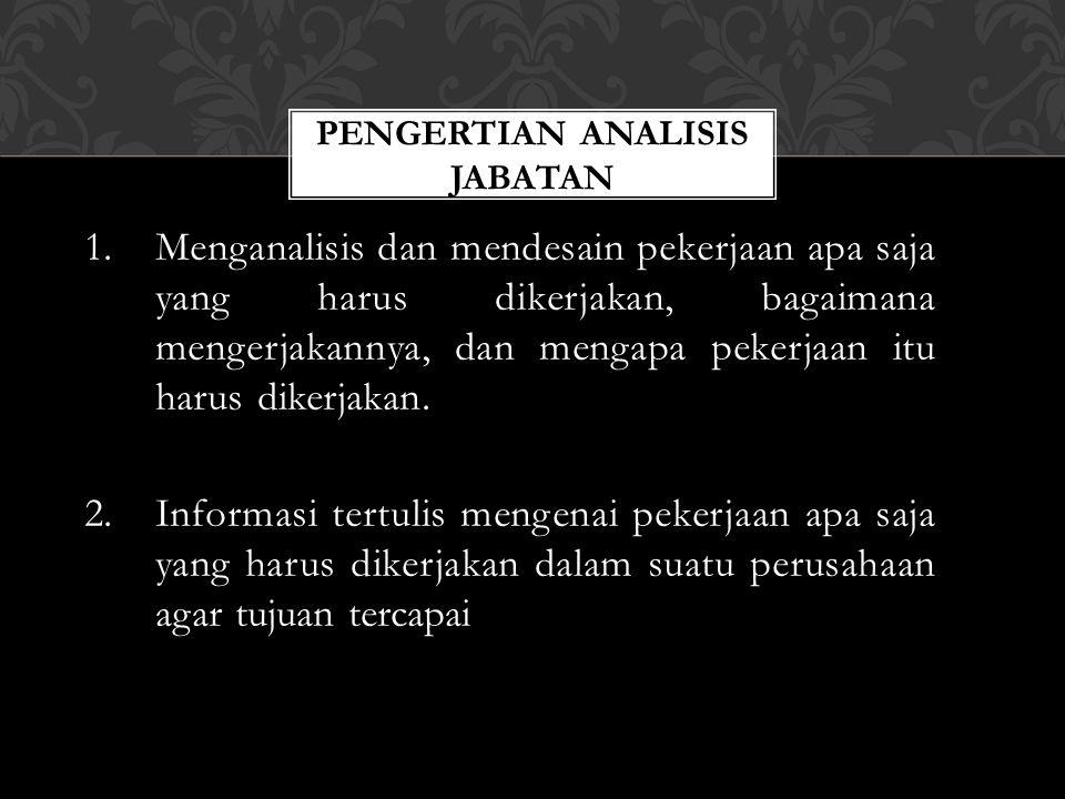 Analisis Pekerjaan merupakan perangkat dasar Manajemen Sumber Daya Manusia.