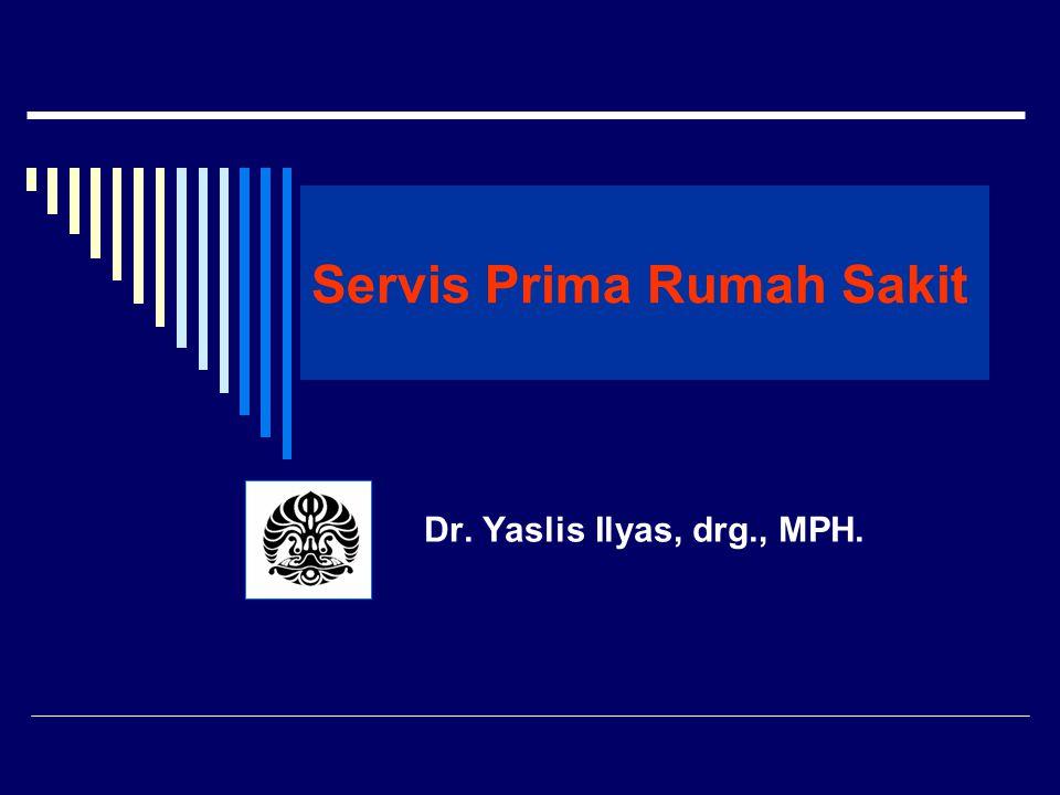 Servis Prima Rumah Sakit Dr. Yaslis Ilyas, drg., MPH.