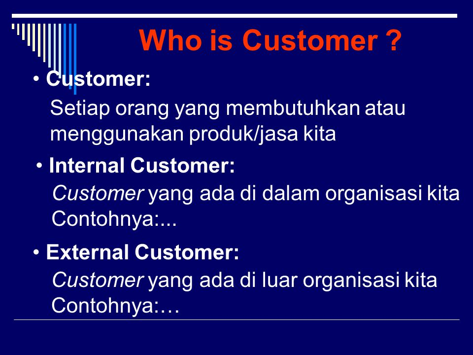 Hospital Customer 1.Patients & Family 2.Visitors 3.Physicians 4.Employees 5.Payers : PT Askes, PT Jamsostek, Perusahaan Lain