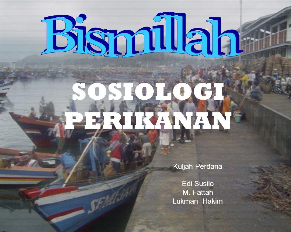 Kuliah Perdana Edi Susilo M. Fattah Lukman Hakim SOSIOLOGI PERIKANAN