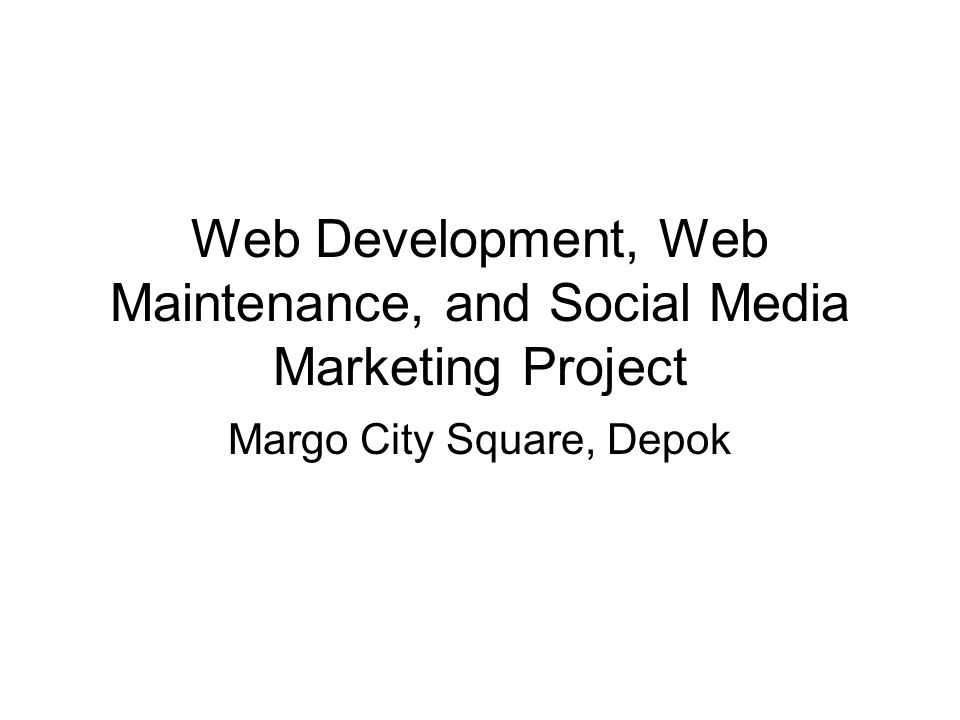 Web Development, Web Maintenance, and Social Media Marketing Project Margo City Square, Depok