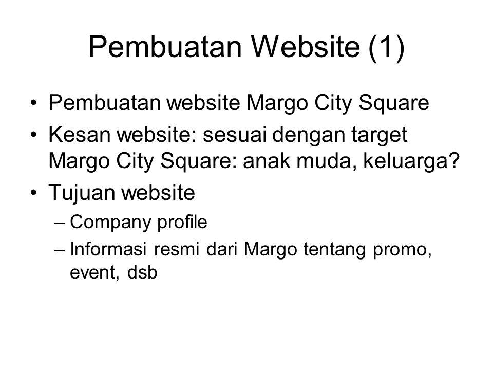 Pembuatan Website (1) Pembuatan website Margo City Square Kesan website: sesuai dengan target Margo City Square: anak muda, keluarga.