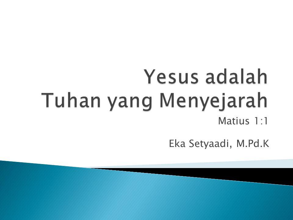 Matius 1:1 Eka Setyaadi, M.Pd.K