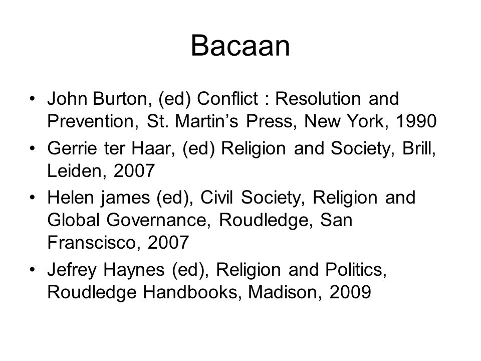 Bacaan John Burton, (ed) Conflict : Resolution and Prevention, St.