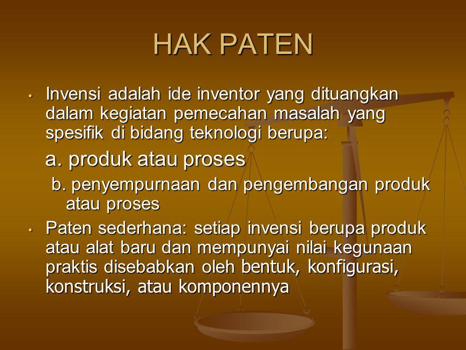 HAK PATEN Invensi adalah ide inventor yang dituangkan dalam kegiatan pemecahan masalah yang spesifik di bidang teknologi berupa: Invensi adalah ide inventor yang dituangkan dalam kegiatan pemecahan masalah yang spesifik di bidang teknologi berupa: a.