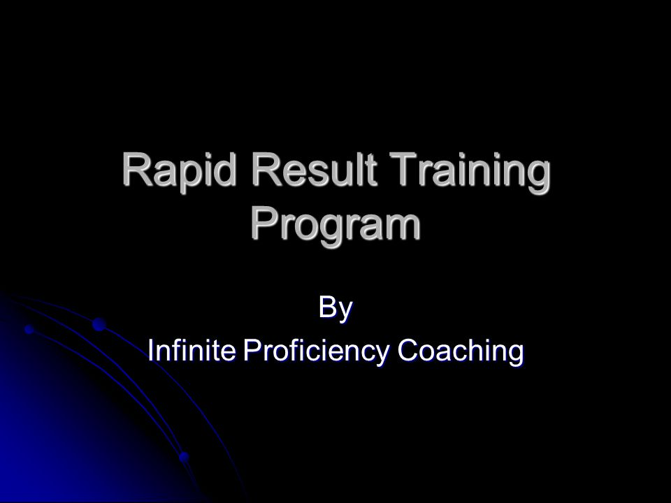 Rapid Result Training Program By Infinite Proficiency Coaching