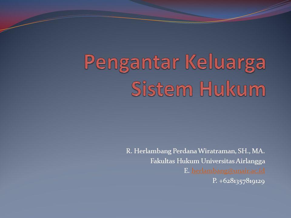 R. Herlambang Perdana Wiratraman, SH., MA. Fakultas Hukum Universitas Airlangga E. herlambang@unair.ac.idherlambang@unair.ac.id P. +6281357819129