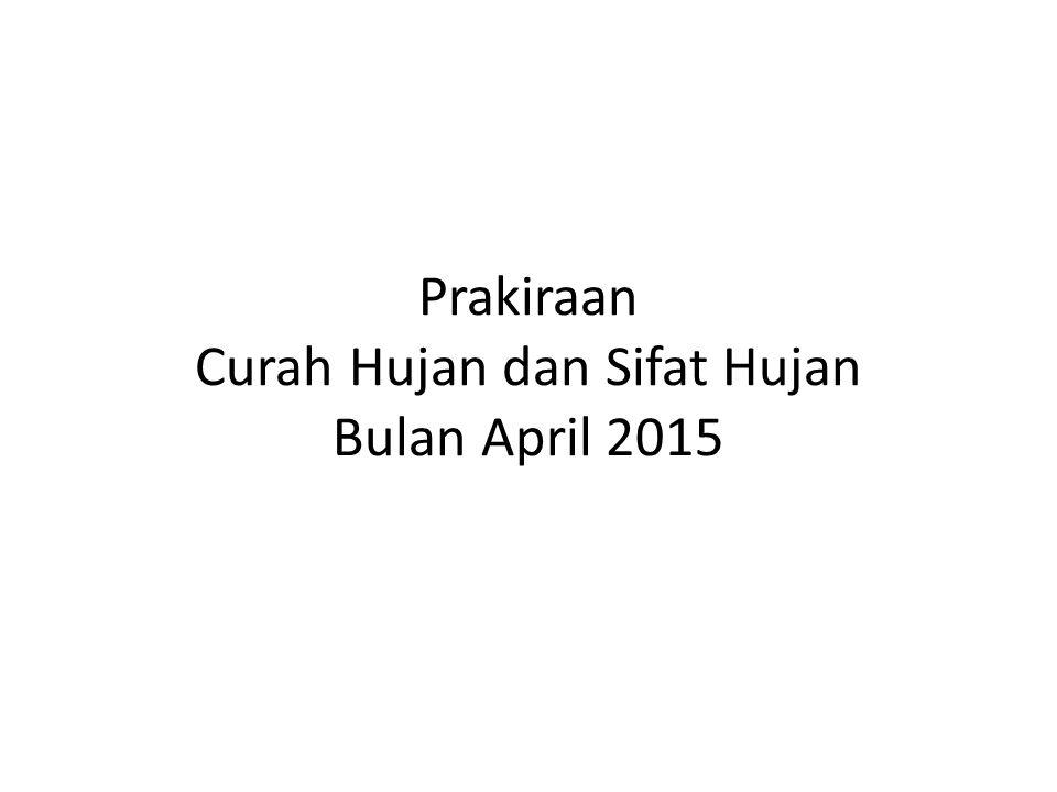 Prakiraan Curah Hujan dan Sifat Hujan Bulan April 2015