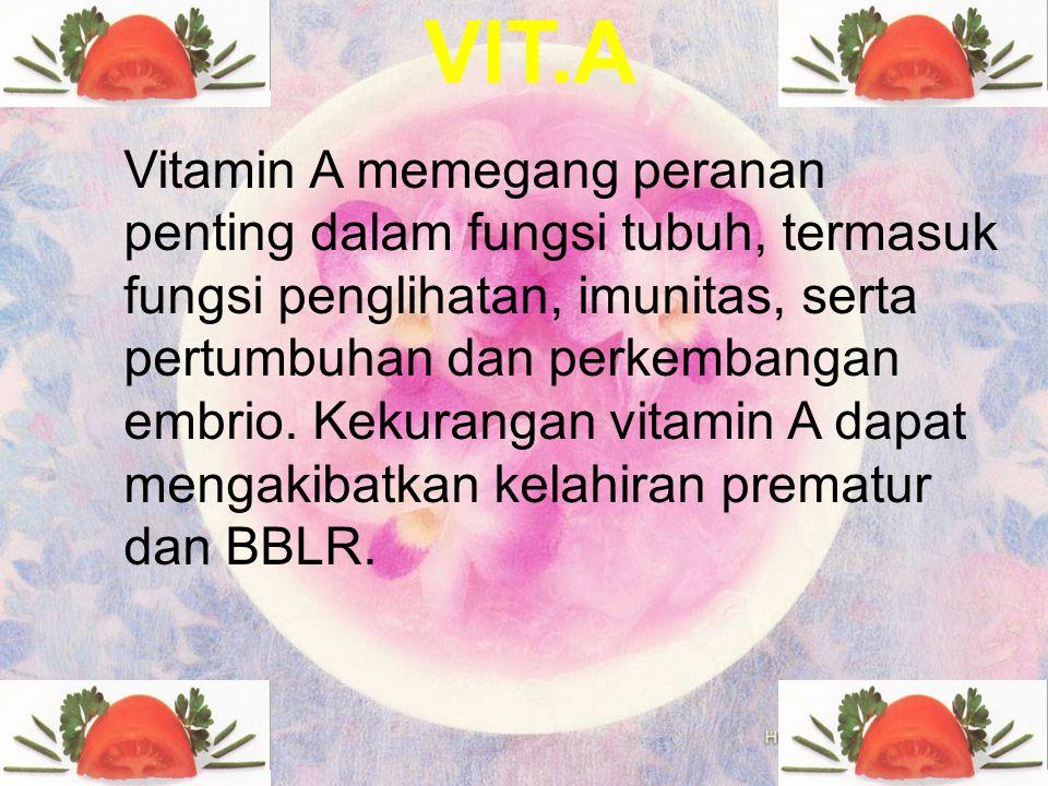 VIT.C Vitamin C merupakan antioksidan yg melindungi jaringan dari kerusakan & dibutuhkan untuk membentuk kolagen dan menghantarkan sinyal kimia di ota