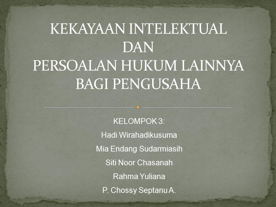 KELOMPOK 3: Hadi Wirahadikusuma Mia Endang Sudarmiasih Siti Noor Chasanah Rahma Yuliana P. Chossy Septanu A.