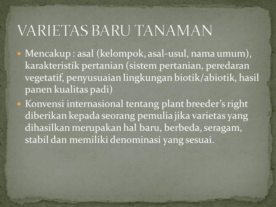 Mencakup : asal (kelompok, asal-usul, nama umum), karakteristik pertanian (sistem pertanian, peredaran vegetatif, penyusuaian lingkungan biotik/abioti