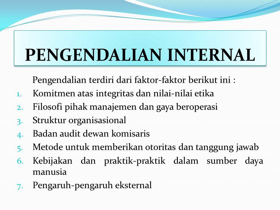 PENGENDALIAN INTERNAL Prosedur-prosedur pengendalian khusus yang digunakan dalam sistem pengendalian internal dan pengendalian manajemen mungkin dikel