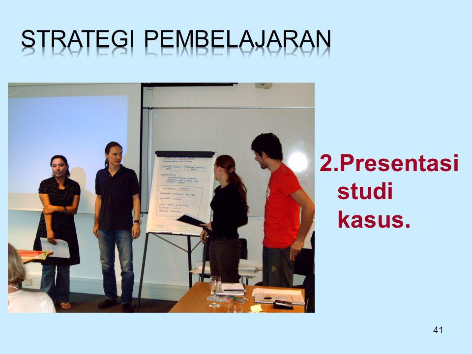 41 2.Presentasi studi kasus.