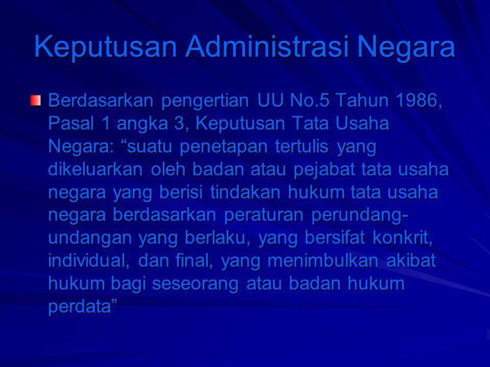 Keputusan Administrasi Negara Keputusan yang tidak sah (niet-rechtgelding beschikking) dapat berupa bermacam-macam pembatalan: –Batal (nietig) atau batal mutlak (absolut nietig).