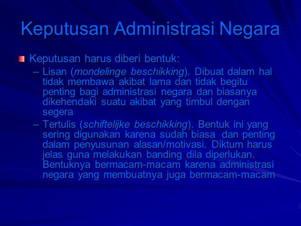 Keputusan Administrasi Negara Isi dan tujuan keputusan harus sesuai dengan peraturan yang menjadi dasar penerbitannya.