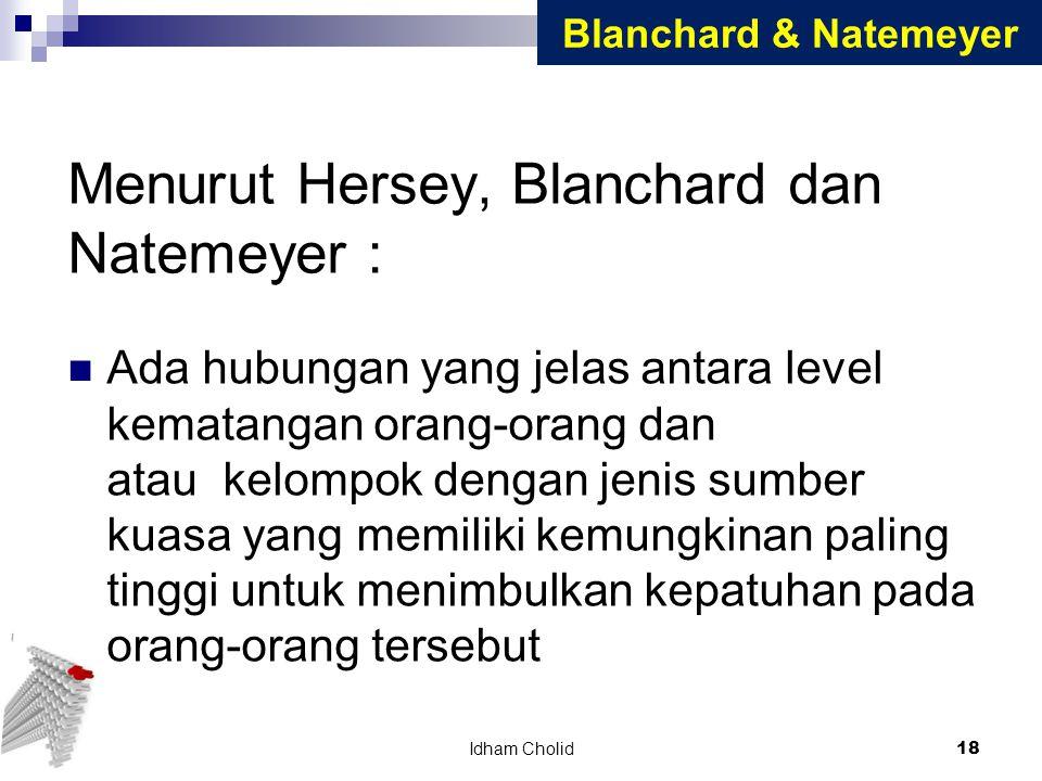 Menurut Hersey, Blanchard dan Natemeyer : Ada hubungan yang jelas antara level kematangan orang-orang dan atau kelompok dengan jenis sumber kuasa yang
