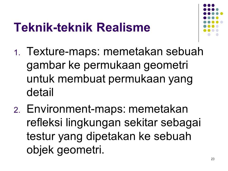 Teknik-teknik Realisme 1.