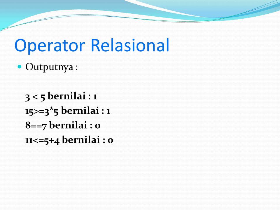 Operator Logical Pada struktur kontrol percabangan, (kondisi) yang dicek selain menggunakan operator relasional juga dapat dikombinasikan dengan operator logical Operator logical : AND (&&), OR (||), NOT (!)