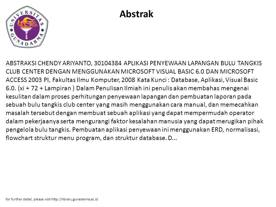 Abstrak ABSTRAKSI CHENDY ARIYANTO, 30104384 APLIKASI PENYEWAAN LAPANGAN BULU TANGKIS CLUB CENTER DENGAN MENGGUNAKAN MICROSOFT VISUAL BASIC 6.0 DAN MIC