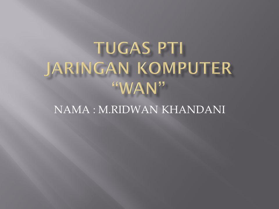 NAMA : M.RIDWAN KHANDANI