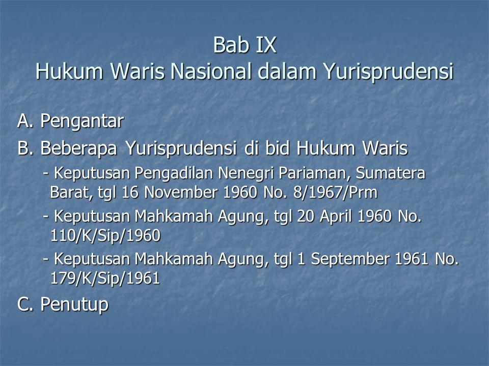 Bab IX Hukum Waris Nasional dalam Yurisprudensi A. Pengantar B. Beberapa Yurisprudensi di bid Hukum Waris - Keputusan Pengadilan Nenegri Pariaman, Sum