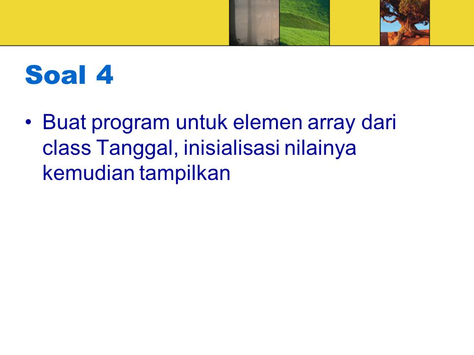 Soal 5 Dengan menggunakan array 2 dimensi, buatlah program untuk menyimpan nilai UTS, UAS dan Tugas dari 3 orang Mahasiswa