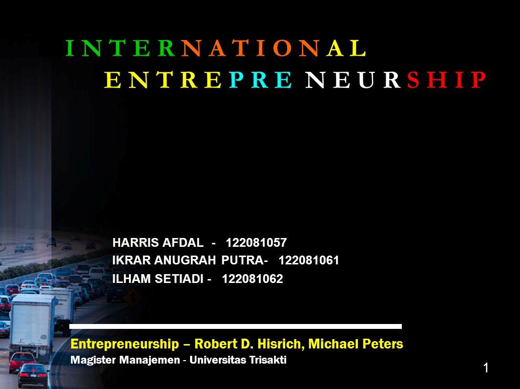 1 HARRIS AFDAL - 122081057 IKRAR ANUGRAH PUTRA- 122081061 ILHAM SETIADI- 122081062 ILHAM SETIADI - 122081062 Entrepreneurship – Robert D. Hisrich, Mic