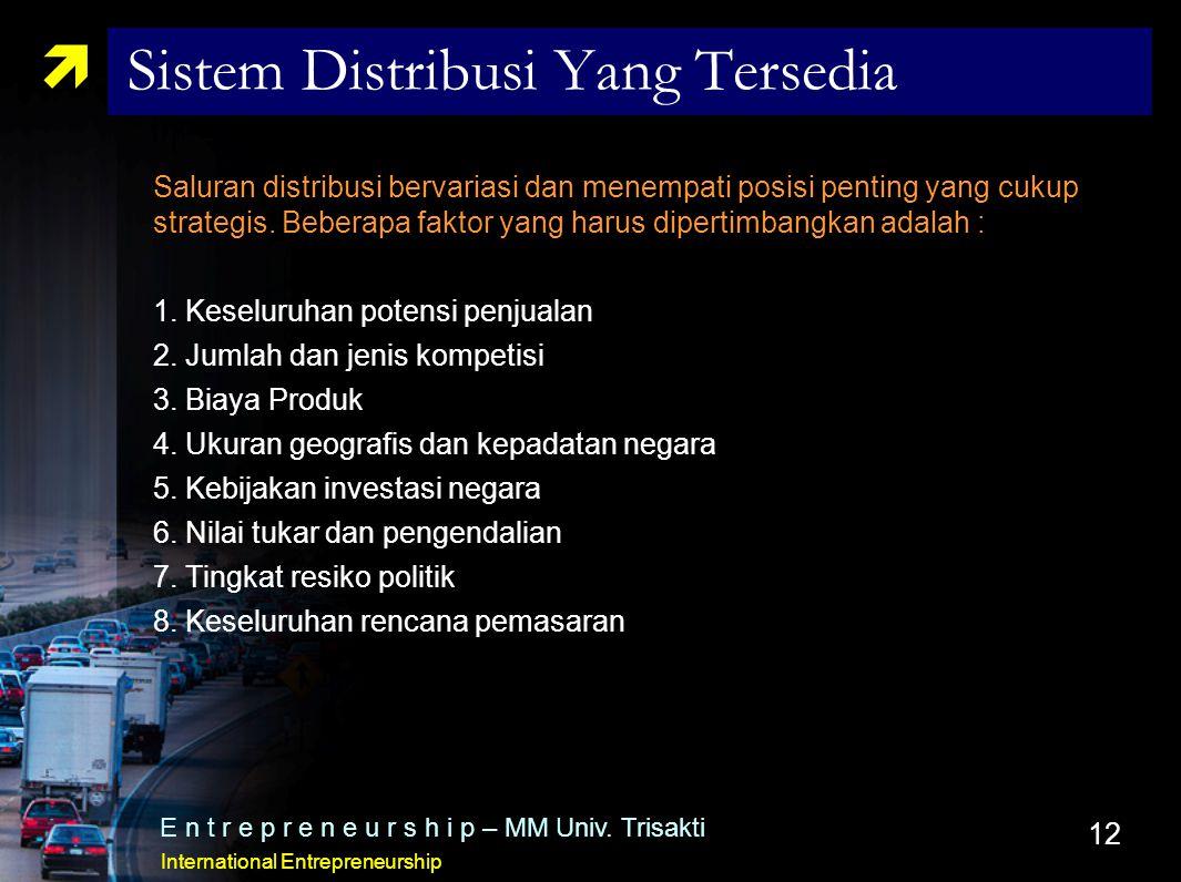 12  Sistem Distribusi Yang Tersedia Saluran distribusi bervariasi dan menempati posisi penting yang cukup strategis. Beberapa faktor yang harus diper