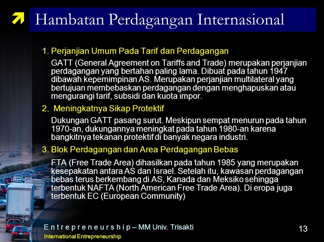 13 1.Perjanjian Umum Pada Tarif dan Perdagangan GATT (General Agreement on Tariffs and Trade) merupakan perjanjian perdagangan yang bertahan paling la