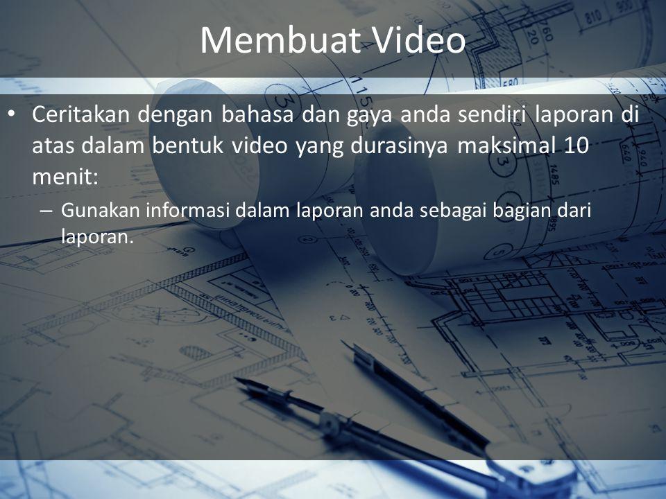 Upload Laporan dan Video Upload Laporan selambat-lambatnya pada tanggal 4 September 2013, 12.00 WIB Upload Video selambat-lambatnya pada tanggal 11 September 2013, 12.00 WIB