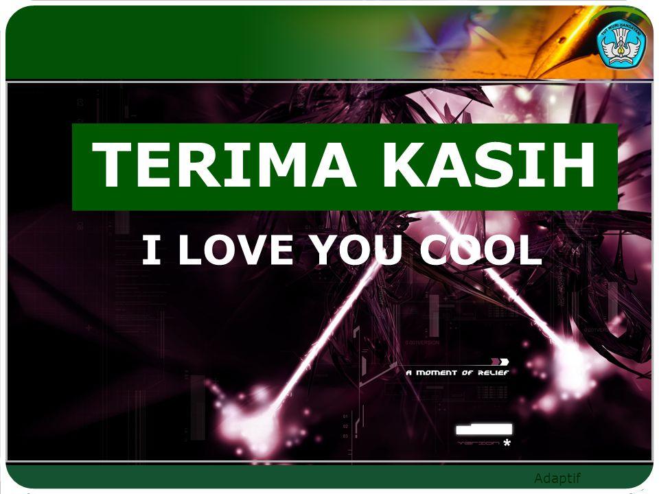 Adaptif TERIMA KASIH I LOVE YOU COOL