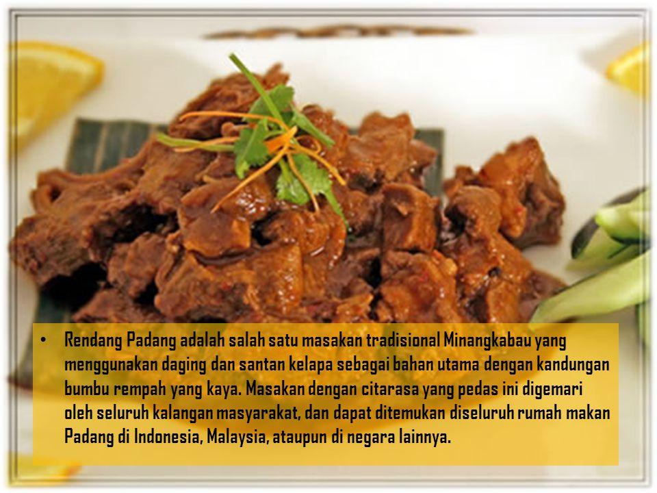 Rendang Padang adalah salah satu masakan tradisional Minangkabau yang menggunakan daging dan santan kelapa sebagai bahan utama dengan kandungan bumbu