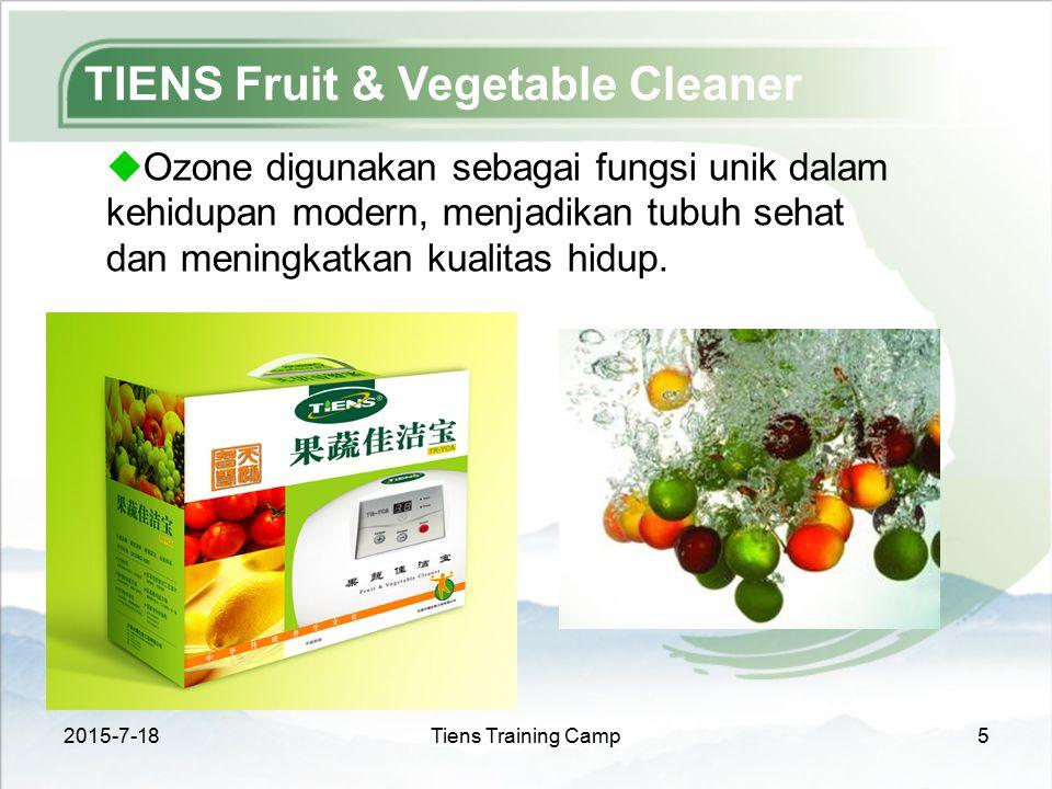 2015-7-18Tiens Training Camp5 TIENS Fruit & Vegetable Cleaner  Ozone digunakan sebagai fungsi unik dalam kehidupan modern, menjadikan tubuh sehat dan