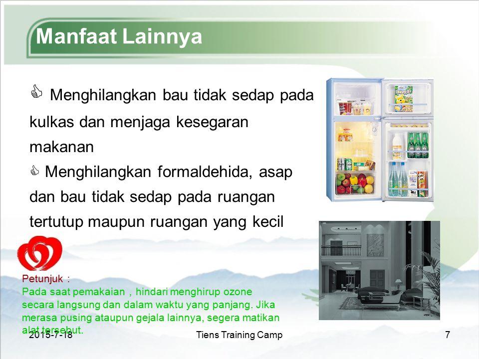 2015-7-18Tiens Training Camp7 Manfaat Lainnya  Menghilangkan bau tidak sedap pada kulkas dan menjaga kesegaran makanan  Menghilangkan formaldehida,