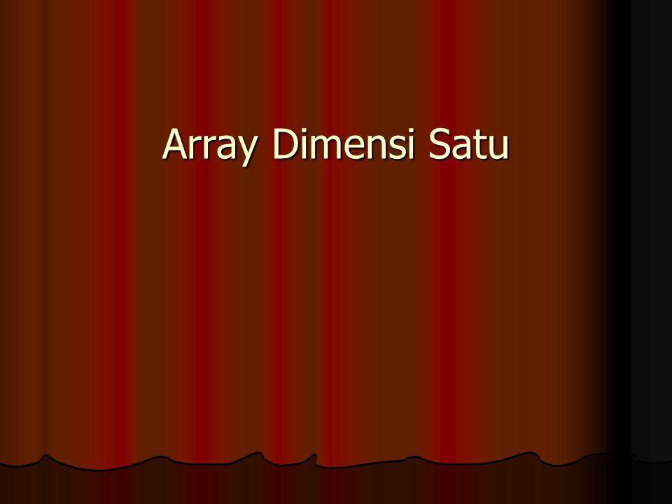 Array Dimensi Satu