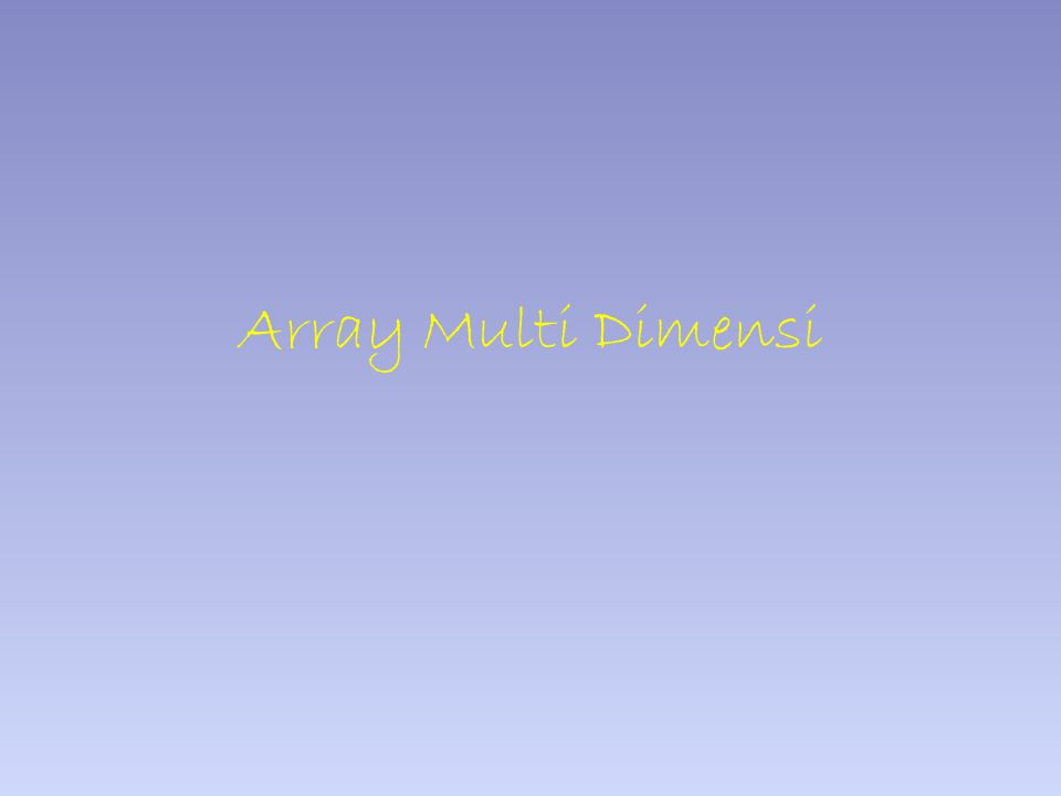 Array Multi Dimensi