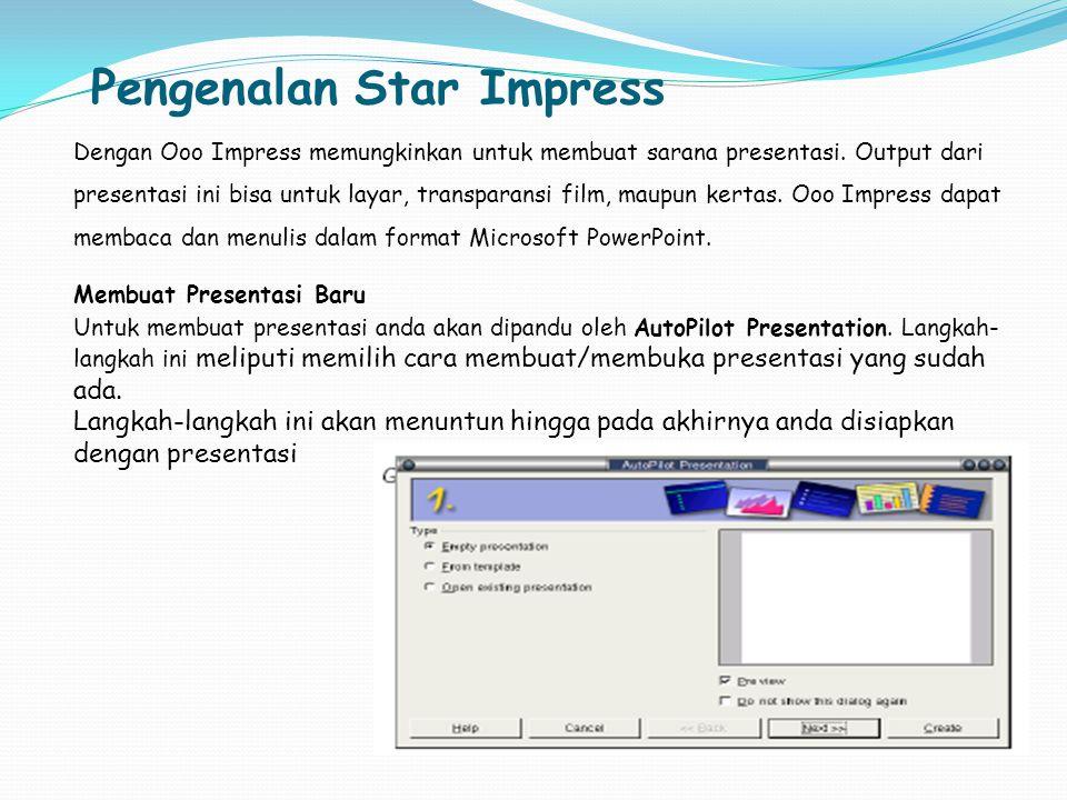 Pengenalan Star Impress Dengan Ooo Impress memungkinkan untuk membuat sarana presentasi. Output dari presentasi ini bisa untuk layar, transparansi fil