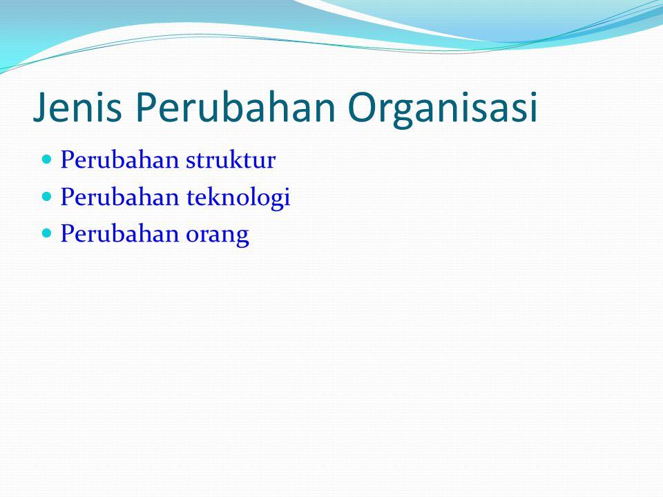 Agen- Agen Perubahan Manajer dalam organisasi Nonmanajer – misalnya; seorang spesilia peubahan dan bagian Sumber Daya Manusia/ bahkan konsultan dari luar organisasi