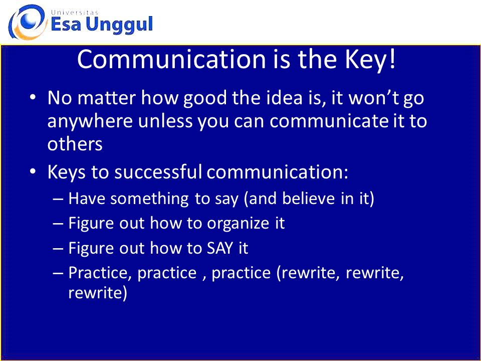 Communication is the Key.