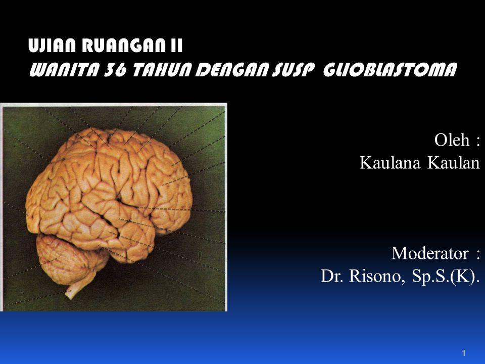 Oleh : Kaulana Kaulan Moderator : Dr.Risono, Sp.S.(K).