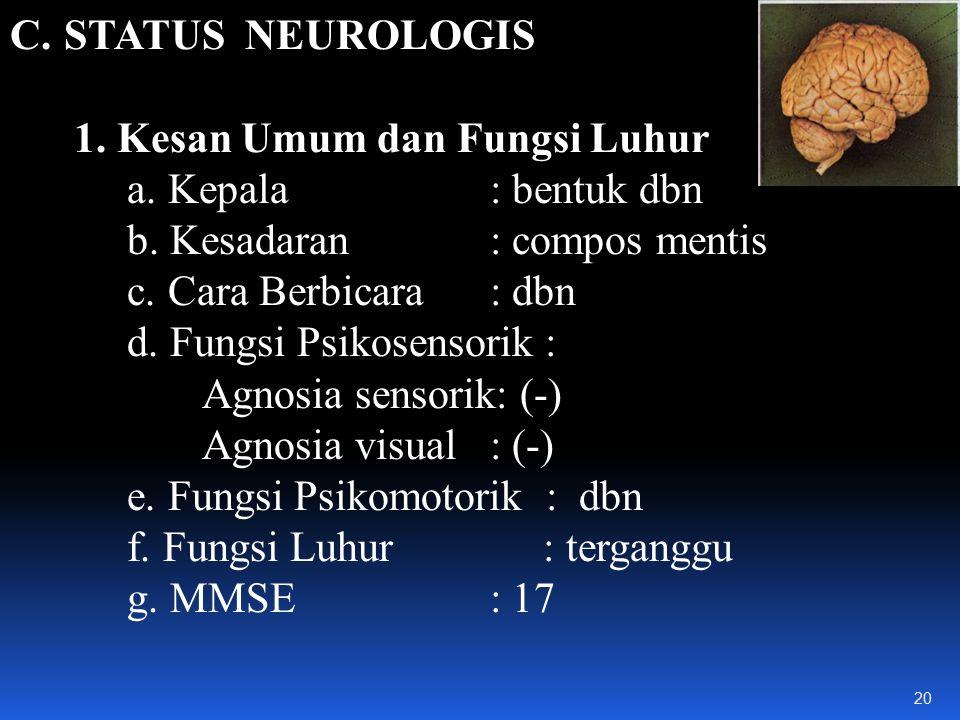 C.STATUS NEUROLOGIS 1.Kesan Umum dan Fungsi Luhur a.