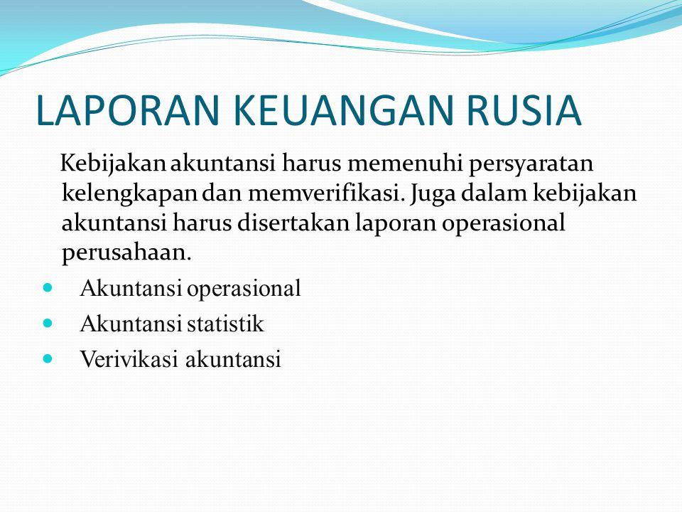 LAPORAN KEUANGAN RUSIA Kebijakan akuntansi harus memenuhi persyaratan kelengkapan dan memverifikasi.