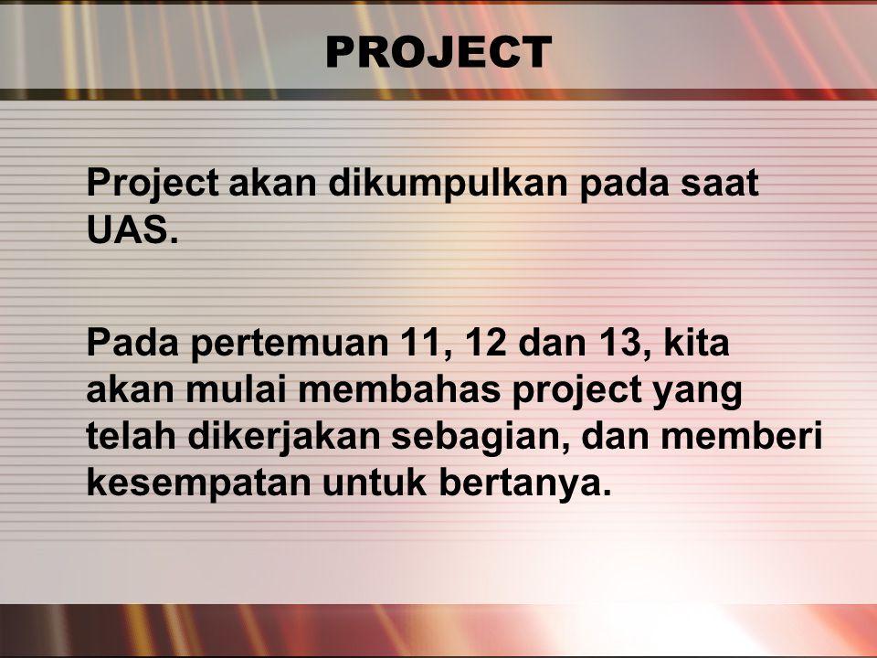PERTEMUAN 2 PROJECT Project akan dikumpulkan pada saat UAS.