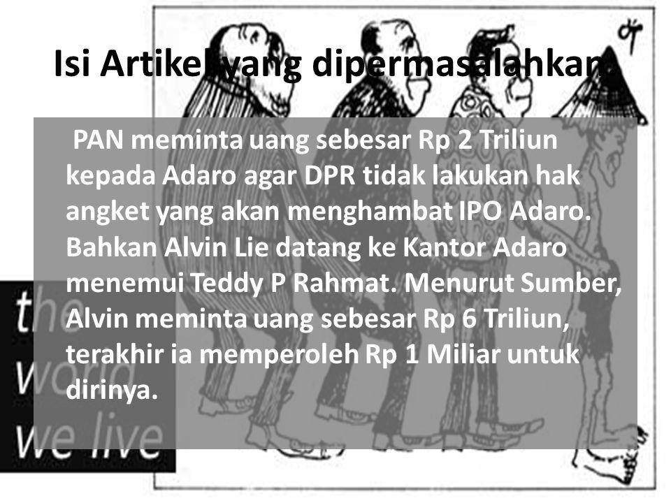 Isi Artikel yang dipermasalahkan: PAN meminta uang sebesar Rp 2 Triliun kepada Adaro agar DPR tidak lakukan hak angket yang akan menghambat IPO Adaro.