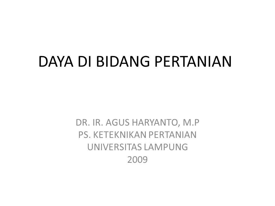 DAYA DI BIDANG PERTANIAN DR. IR. AGUS HARYANTO, M.P PS.