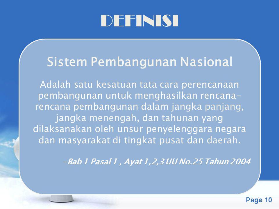 Free Powerpoint Templates Page 10 DEFINISI Sistem Pembangunan Nasional Adalah satu kesatuan tata cara perencanaan pembangunan untuk menghasilkan renca