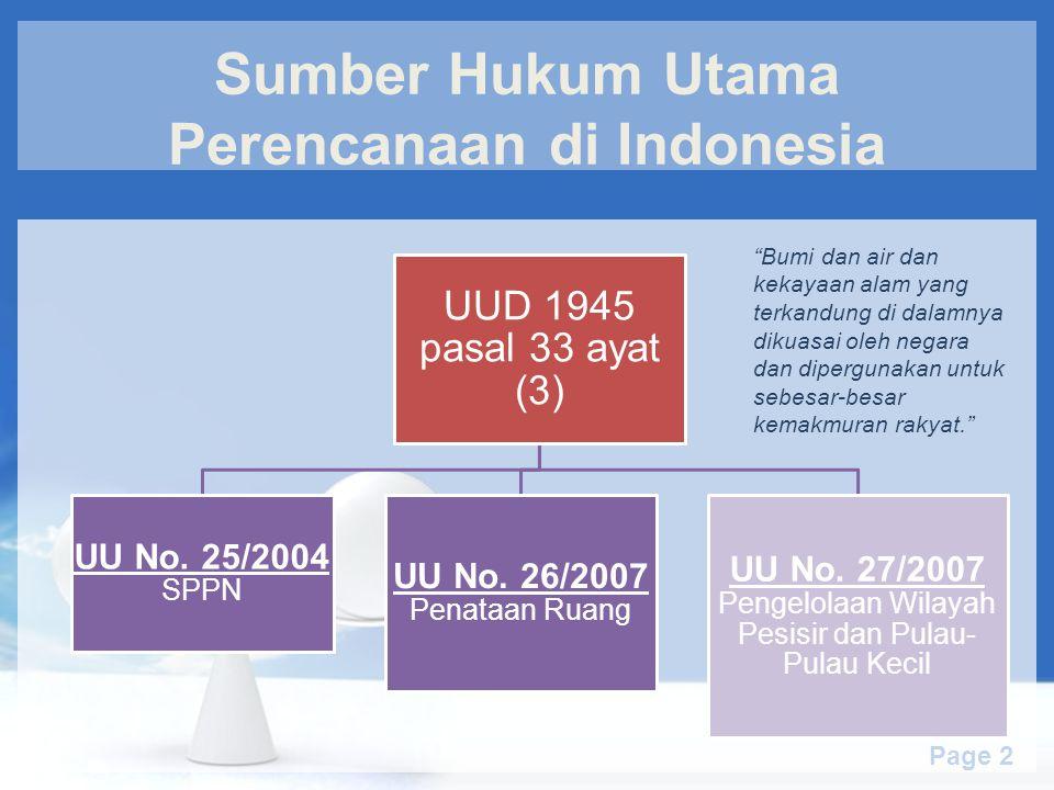 Free Powerpoint Templates Page 2 Sumber Hukum Utama Perencanaan di Indonesia UUD 1945 pasal 33 ayat (3) UU No. 25/2004 SPPN UU No. 26/2007 Penataan Ru