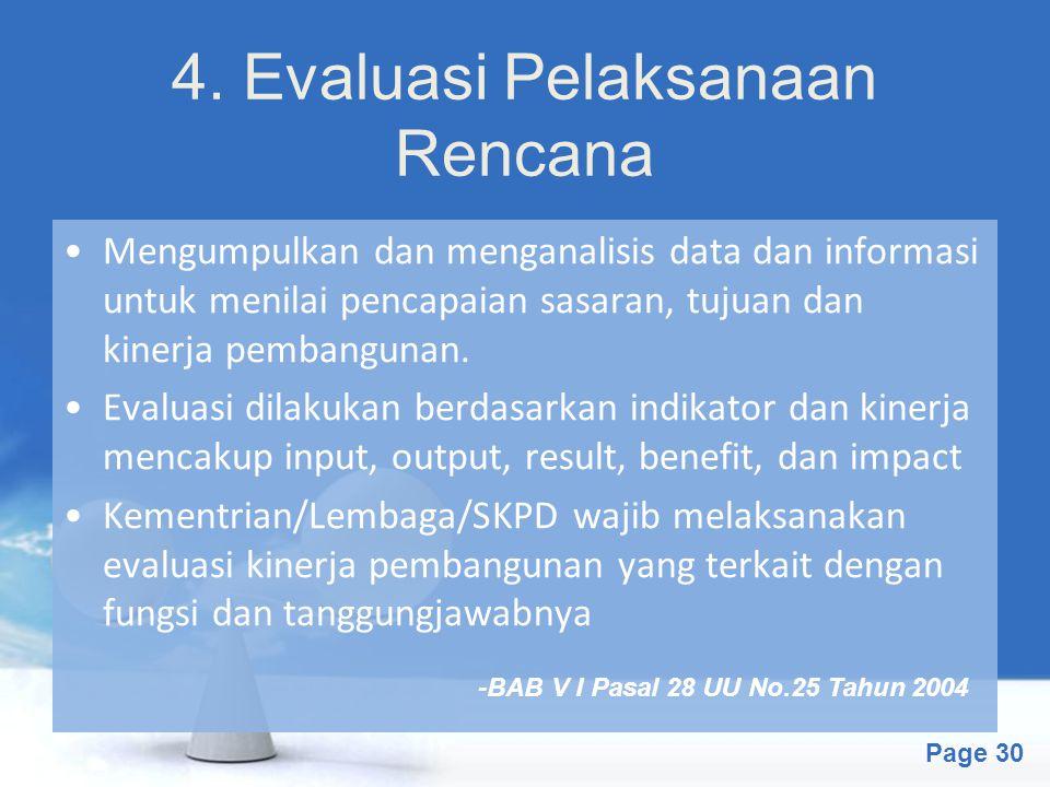 Free Powerpoint Templates Page 30 4. Evaluasi Pelaksanaan Rencana Mengumpulkan dan menganalisis data dan informasi untuk menilai pencapaian sasaran, t