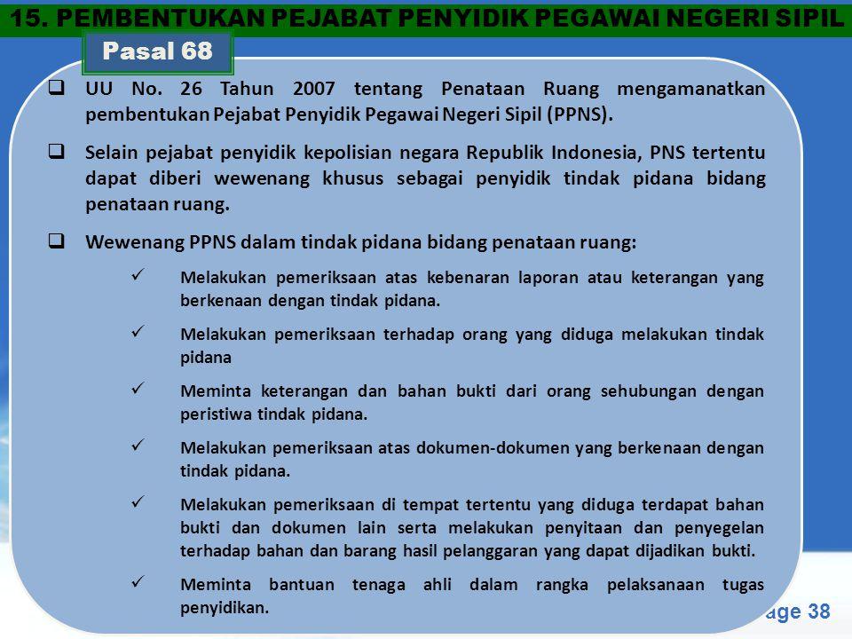 Free Powerpoint Templates Page 38  UU No. 26 Tahun 2007 tentang Penataan Ruang mengamanatkan pembentukan Pejabat Penyidik Pegawai Negeri Sipil (PPNS)